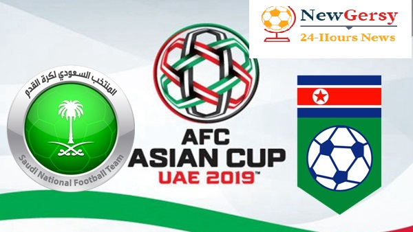 Saudi Arabia North Korea: live stream, TV channel, squad, Team news & preview AFC Asian Cup 2019