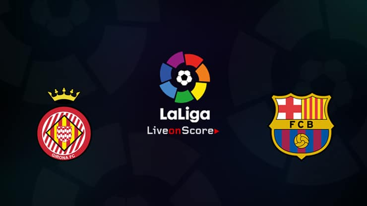 Girona vs Barcelona: Match Preview, live stream, TV, Team News – LaLiga 2018-19 preview
