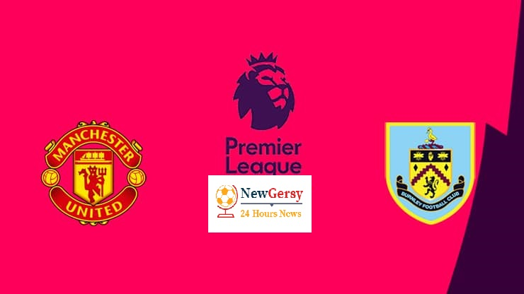 Manchester United vs Burnley: Score prediction, line-ups ...