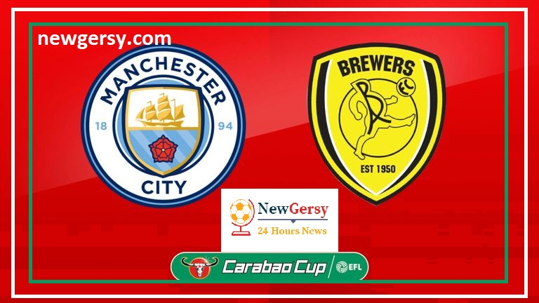 How To Watch Burton Albion vs Manchester City Live Stream, TV, Team News Match Preview Carabao Cup – Semi-Final