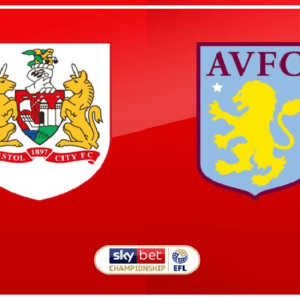Aston Villa vs Bristol City preview: Championship clash Between 5th and 6th In Standing Score Prediction