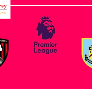 Bournemouth vs Burnley preview: Premier League clash Between 12th and 17th In Standing Score Prediction