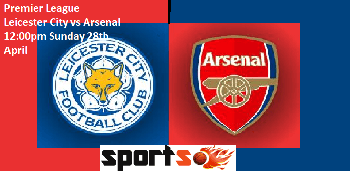 Leicester City vs Arsenal preview: Premier League clash Between 5th and 10th In Standing