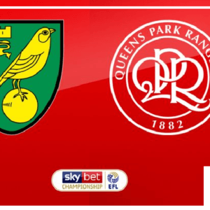 Norwich City vs QPR preview: Championship clash Between 1st and 17th In Standing Score Prediction