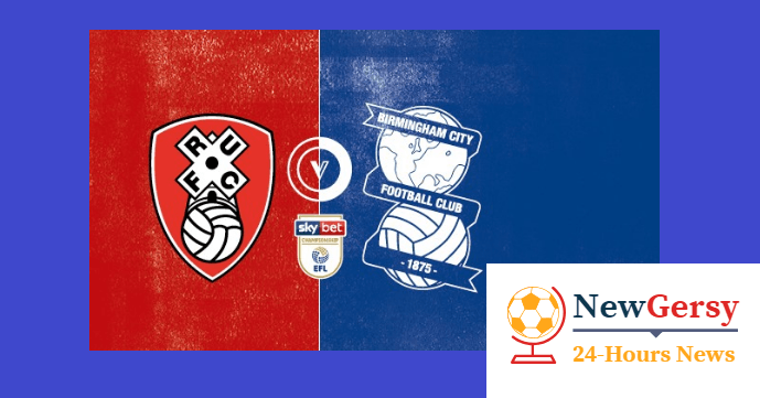 Rotherham United vs Birmingham City preview: Championship clash Between 18th and 22th In Standing Score Prediction