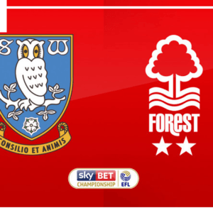 Sheffield Wednesday vs Nottingham Forest preview: Championship clash Between 9th and 12th In Standing Score Prediction