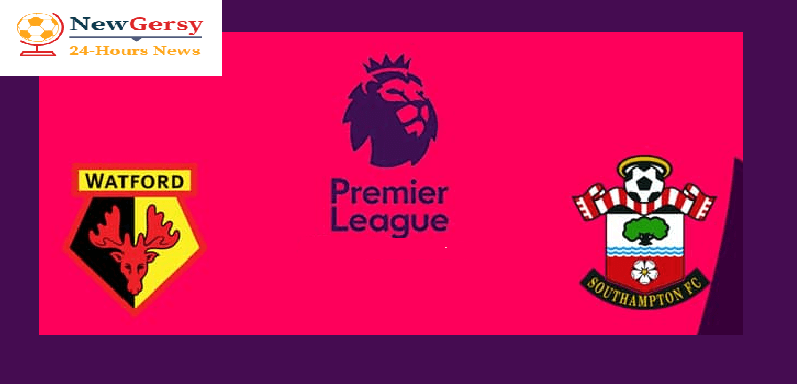 Watford vs Southampton preview: Premier League clash Between 8th and 16th In Standing Score Prediction