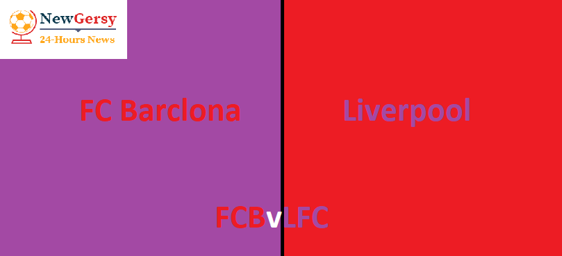 Barcelona vs Liverpool preview: Champions League – Semi-Final Clash