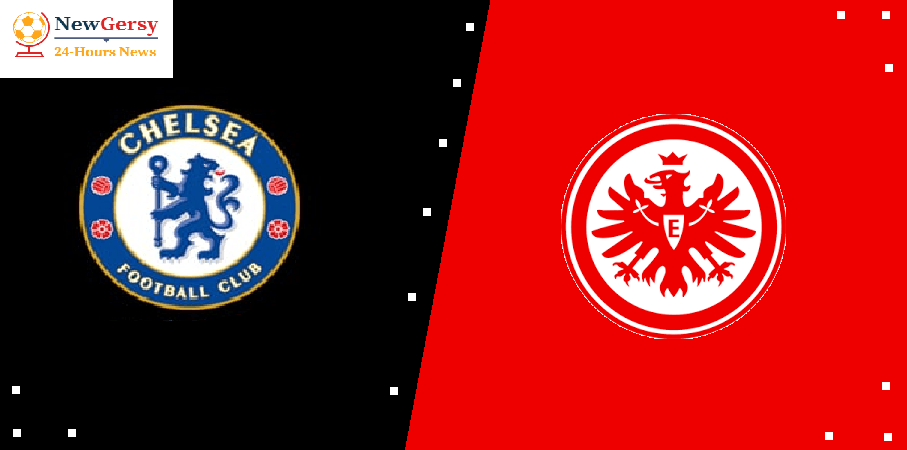 Chelsea 4-3 Eintracht Frankfurt Chelsea go to final Europa League