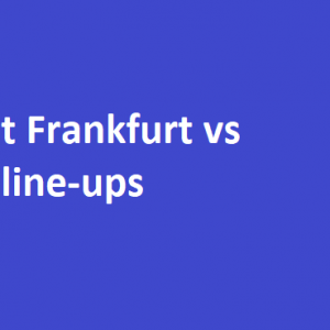 Eintracht Frankfurt vs Chelsea line-ups: Confirmed team news and predicted XIs for Europa League semi-final