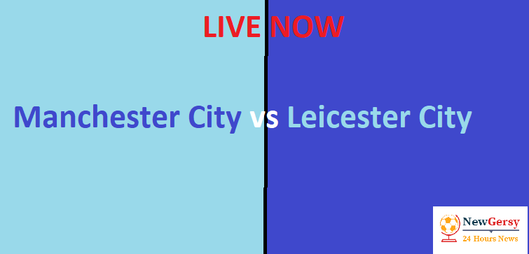 Manchester City 1-0 Leicester City live stream, Prediction, team news, TV channel Premier League 2018-19 preview