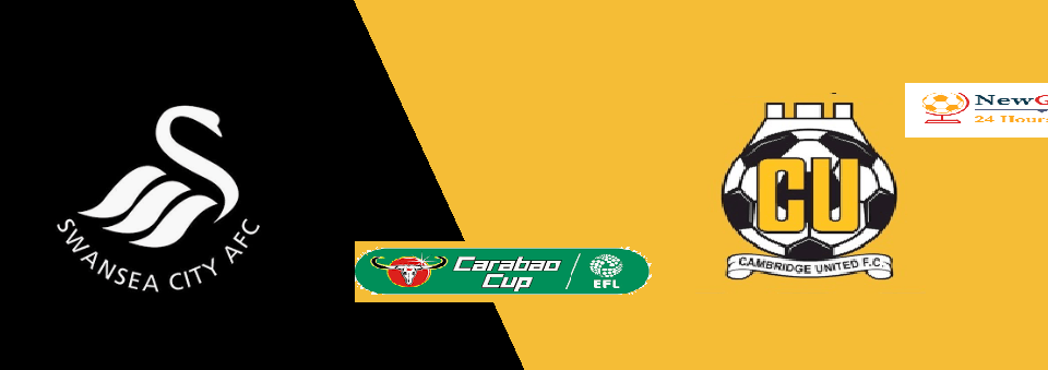 Swansea City vs Cambridge United LIVE stream, team news, TV, Live Scores preview: Carabao Cup 2019-20 Second Round