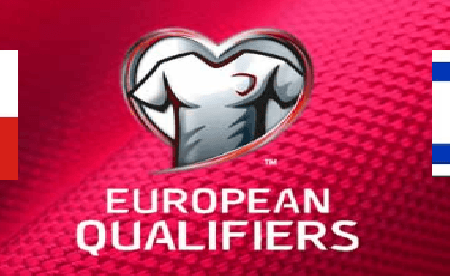 Poland 4-0 Israel Live stream Euro Qualifiers 2020 Today Match Team News, Start Time, Preview