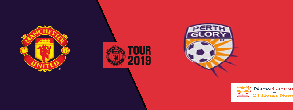 Manchester United vs Perth Glory LIVE stream and TV channel info: How to watch the 2019-20 pre-season friendly online