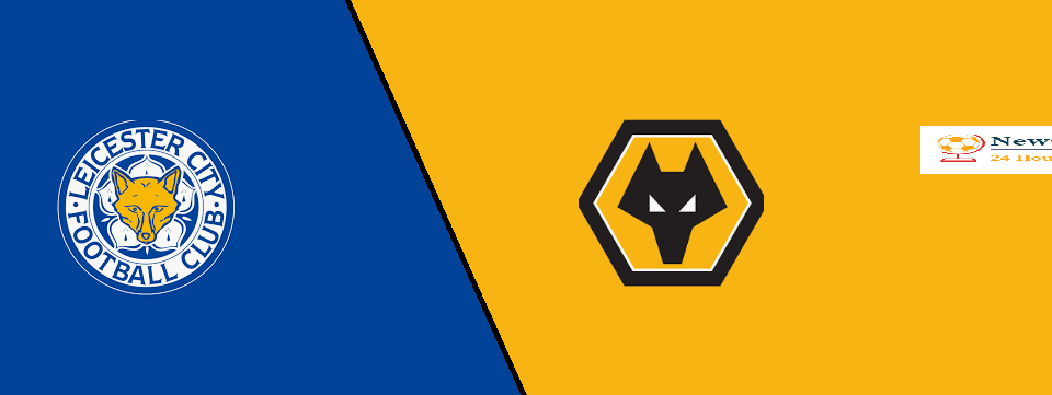Leicester City vs Wolves LIVE: live stream, TV, team news, H2H, Line Up – Premier League 2019-20 preview