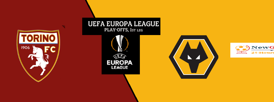 Torino vs Wolves Preview: Where to Watch, Live Stream, Kick Off Time & Team News Europa League Qual – Play-Off