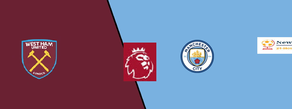 West Ham 0-5 Manchester City LIVE: H2H live stream, TV, team news. lineup – Premier League 2019-20 preview