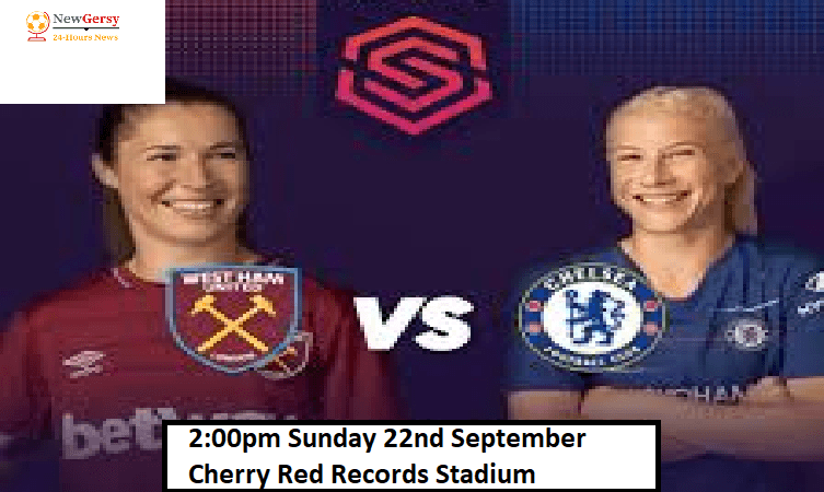 Chelsea Women vs West Ham United Women Live stream FA WSL Cup 2019 Today Match Team News, Start Time, Preview