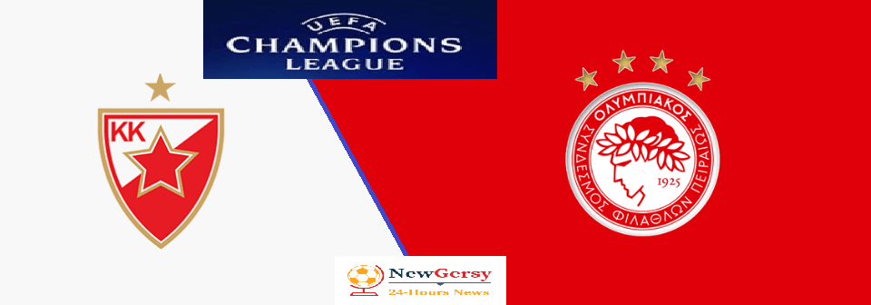 Red Star Belgrade vs Olympiakos FC Live stream Champions League 2019 Today Match Team News, Start Time, Preview