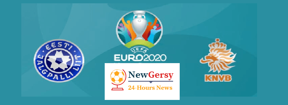 Estonia vs Netherlands Live stream Euro Qualifiers 2020 Today Match Team News, Start Time, Preview