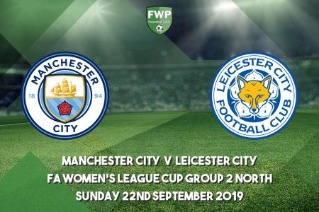 Manchester City Women vs Leicester City Women Live stream FA WSL Cup 2019 Today Match Team News, Start Time, Preview