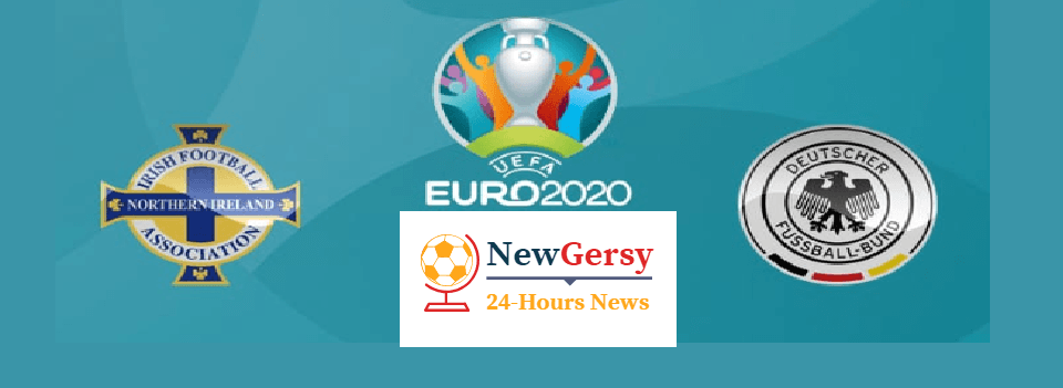Northern Ireland vs Germany Live stream Euro Qualifiers 2020 Today Match Team News, Start Time, Preview