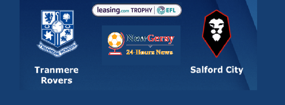 Tranmere Rovers vs Salford City LIVE: Leasing.com Trophy: What time is kick-off today, what TV channel is it on?