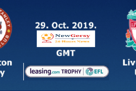 Accrington Stanley vs Liverpool U21 Live stream Leasing.com Trophy 2019 Today Match Team News, Start Time, Preview