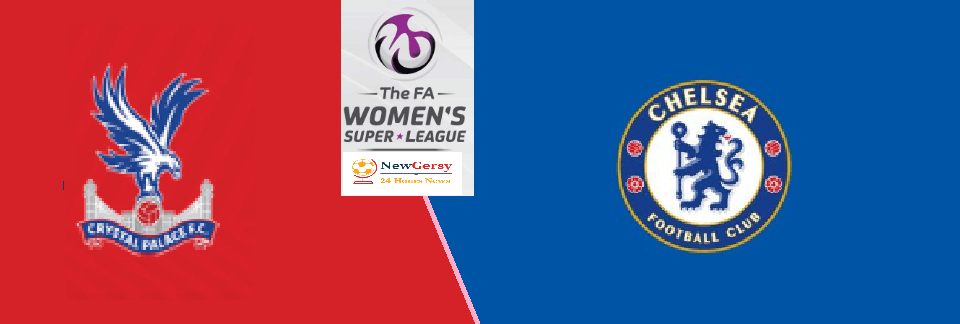 Crystal Palace Women vs Chelsea Women Live stream FA WSL Cup 2019 Today Match Team News, Start Time, Preview