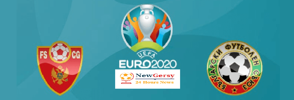 Montenegro vs Bulgaria Live stream Euro Qualifiers 2020 Today Match Team News, Start Time, Preview