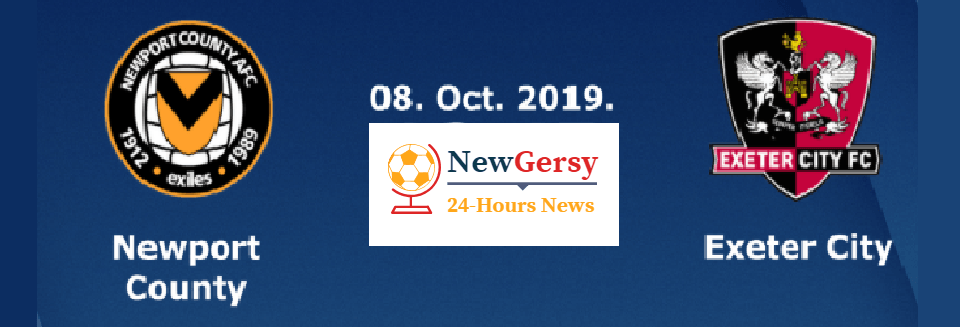 Newport County AFC vs Exeter City Live stream Leasing.com Trophy 2019 Today Match Team News, Start Time, Preview