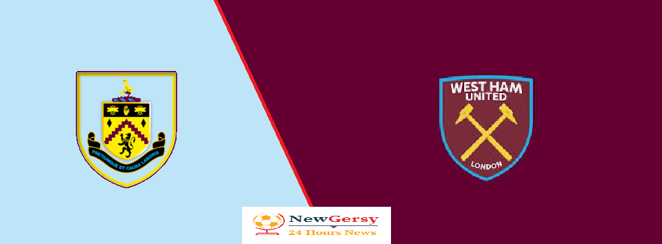 Burnley vs West Ham United Live stream Premier League 2019 Today Match Team News, Start Time, Preview