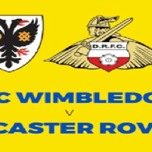 Doncaster Rovers vs AFC Wimbledon LIVE: Where to Watch, Live Stream, Kick Off Time & Team News FA Cup Preview