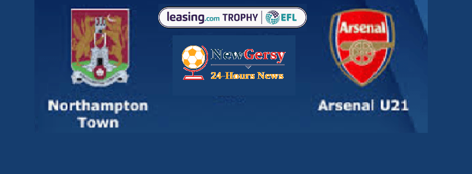 Northampton Town vs Arsenal U21 Live stream Leasing.com Trophy 2019 Today Match Team News, Start Time, Preview