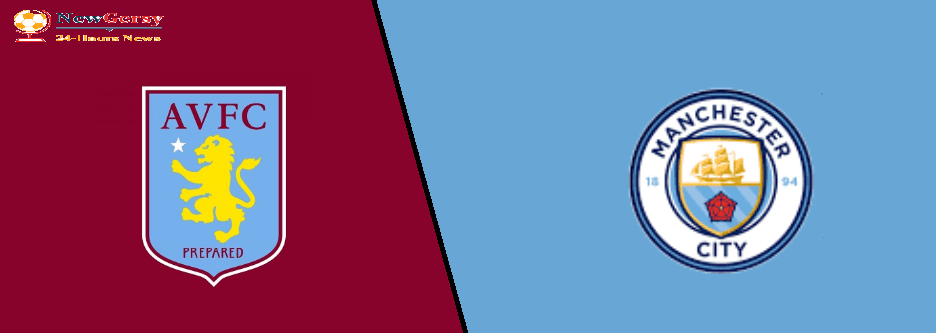 Aston Villa vs Manchester City Live stream Premier League 2020 Today Match Team News, Start Time, Preview FREE