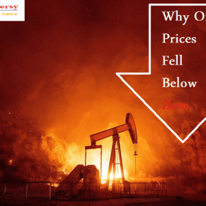 Why Oil Prices Fell Below Zero Reasons